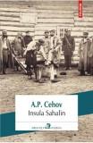Insula Sahalin - A.P. Cehov