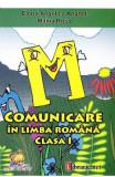 Comunicare in Limba romana Clasa 1 - Elena-Angelica Anghel, Mitina Rosu
