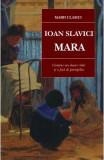 Mara Ed. 2016 - Ioan Slavici, Ioan Slavici