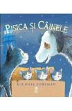 Pisica si cainele - Michael Foreman