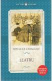 Teatru - Ion Luca Caragiale, Ion Luca Caragiale