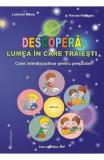 Descopera lumea in care traiesti 5-6,7 ani - Luminita Mihoc, Renata Rebegea