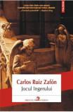 Jocul ingerului - Carlos Ruiz Zafon, Carlos Ruiz Zafon