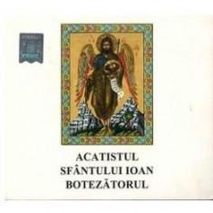 CD Acatistul Sfantului Ioan Botezatorul