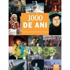 1000 de ani - Momente de referinta din istoria universala - Lichior