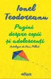 Pagini despre copii si adolescenti - Ionel Teodoreanu, Ionel Teodoreanu