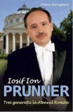 Iosif Ion Prunner. Trei generatii la Ateneul Roman - Oana Georgescu