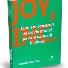 Cum am construit un loc de munca pe care oamenii il iubesc - Richard Sheridan - Carte afaceri