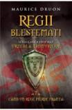 Regii Blestemati Vol.7: Cand Un Rege Pierde Franta - Maurice Druon