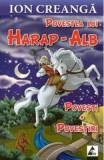 Povestea Lui Harap-Alb - Ion Creabga, ion creanga