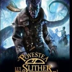 Povestea lui Slither - Joseph Delaney - Carte educativa