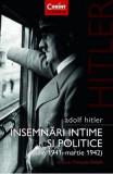 Adolf Hitler. Insemnari intime si politice (Iulie 1941-Martie 1942) - Francois Delpla