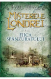Misterele Londrei vol.2: Fiica spanzuratului - Paul Feval