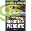 Regatele pierdute - Zecharia Sitchin