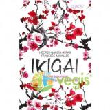 Ikigai: Secrete japoneze pentru o viata lunga si fericita - Hector Garcia, Francesc Miralles - Carte ezoterism