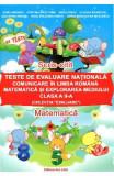Teste de Evaluare Nationala clasa 2 Comunicare in Limba Romana Matematica si Explorarea mediului, Adina Grigore