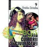 Istoria culturii si civilizatiei - Vol. IX, X - Ovidiu Drimba