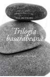 Trilogia basarabeana - Val Butnaru
