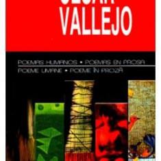 Poeme umane. Poeme in proza.Poemas humanos. Poemas en prosa - Cesar Vallejo