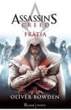Assassin's Creed. Fratia - Oliver Bowden