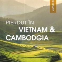 Pierdut in Vietnam si Cambodgia. Jurnal de calatorie - Catalin Vrabie - Biografie