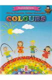 Colours (English for kids) - Silvia Ursache, Iulian Gramatki, Silvia Ursache