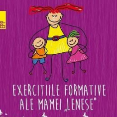 Exercitiile formative ale mamei lenese - Anna Bikova - Carte Ghidul mamei