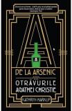 A de la arsenic: otravurile Agathei Christie - Kathryn Harkup