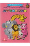 At the Zoo (English for kids) - Silvia Ursache, Iulian Gramatki, Silvia Ursache