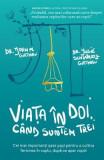 Viata in doi, cand suntem trei - John M. Gottman, Julie Schwartz Gottman