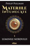 Materiile intunecate Vol.1: Luminile nordului - Philip Pullman