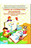 Limba si literatura romana - Clasa 3 - Semestrul 1 + CD - Adina Grigore