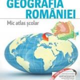 Geografia Romaniei. Mic Atlas Scolar Ed.2015 - Octavian Mandrut, Octavian Mandrut