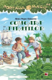 Portalul Magic 4 - Comoara piratilor - Mary Pope Osborne, Mary Pope Osborne