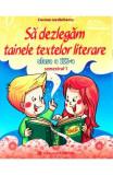 Sa dezlegam tainele textelor literare - Clasa 3. Sem.1 A (L3A1) - Carmen Iordachescu