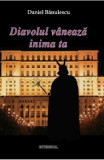 Diavolul vaneaza inima ta - Daniel Banulescu