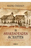In Shakespeares Schatten - Ein roman aus Transsylvanien - Walter Ubelhart