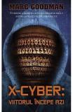 X-Cyber: Viitorul incepe azi - Marc Goodman