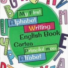 My First Alphabet Writing English Book. Cartea primului meu alfabet - Carte educativa