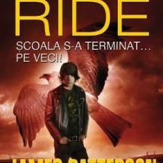 Maximum Ride vol2: Scoala s-a terminat... pe veci! - James Patterson