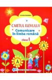 Comunicare in limba romana clasa I, caiet - Victoria Padureanu, Clasa 1