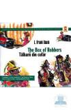 Talharii din cufar. The box of robbers - L. Frank Baum, L. Frank Baum