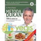 Metoda Dukan Vol.6: 700 De Retete Noi - Pierre Dukan