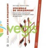 Stiluri De Atasament - Amir Levine, Rachel S.f. Heller - Carte dezvoltare personala