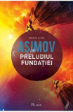 Preludiul fundatiei - Asimov, Isaac Asimov