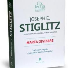 Marea divizare - Joseph E. Stiglitz - Carte afaceri