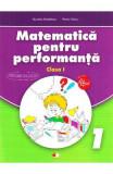 Matematica pentru performanta - Clasa 1 - Nicoleta Nedelescu, Petrita Vlaicu