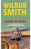 Pasari de prada - Wilbur Smith, Wilbur Smith