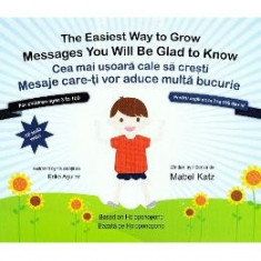 Cea mai usoara cale sa cresti. The easiest way to grow + CD - Mabel Katz, Erika Aguilar