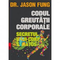 Codul greutatii corporale - Jason Fung - Carte Codul penal adnotat